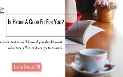 Episode 38: [Kickstart] Is Hygge A Good Fit For You?