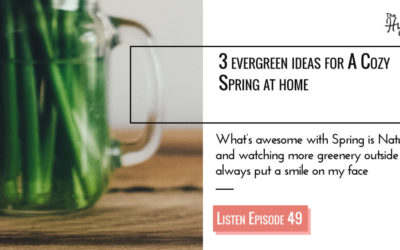 3 evergreen ideas for a Cosy Spring at home