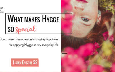Ep 52: 3 Ways To Build A Hygge Feeling