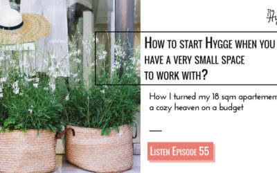 Ep 55: How to start Hygge when you have a very small space?